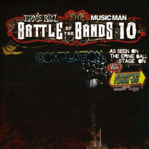 Ernie Ball Battle Of The Bands - Ernie Ball Battle Of The Bands 10 by Various Artists (2006-09-26)