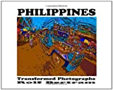 Philippines - Transformed Photographs, Rolf Bertram, 1438265905