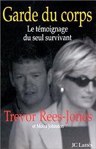 Garde du corps. Le Témoignage du seul survivant par Trevor Rees-Jones