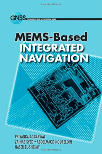 MEMS-Based Integrated Navigation (GNSS Technology and Applications)