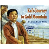 Kai's Journey to Gold Mountain by Katrina Saltonstall Currier and