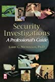 img - for Security Investigations: A Professional's Guide 1st edition by Nicholson Ph.D., Larry Gene (1999) Paperback book / textbook / text book
