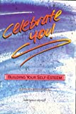 img - for Celebrate You: Building Your Self-Esteem (Coping with Modern Issues) book / textbook / text book