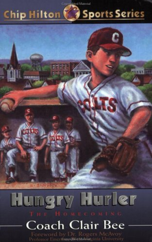 Hungry Hurler: The Homecoming (CHIP HILTON SPORTS SERIES)