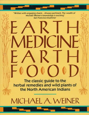 Earth Medicine, Earth Food by Michael A. Weiner