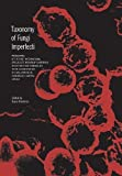 img - for Taxonomy of Fungi Imperfecti: Proceedings of the First International Specialists' Workshop Conference on Criteria and Terminology in the Classification of Fungi Imperfecti, Kananaskis, Alberta, Canada book / textbook / text book