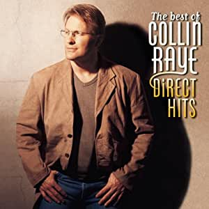 The Best Of Collin Raye: Direct Hits [ECD]