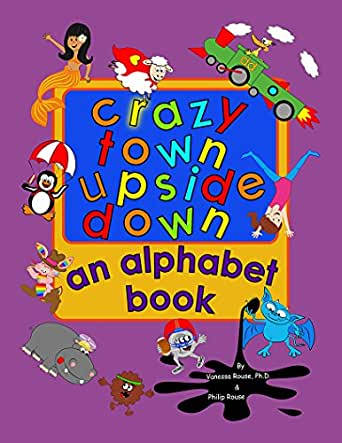 Crazy Town Upside Down: An Alphabet Book - Kindle edition by ...