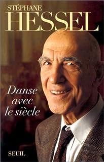 Danse avec le siècle, Hessel, Stéphane