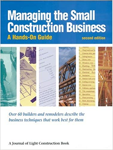 Awesome Managing The Small Construction Business: Journal Of Light Construction:  9781928580195: Amazon.com: Books