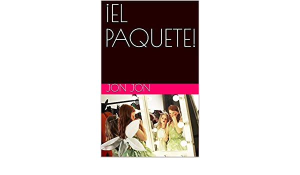 Amazon.com: ¡EL PAQUETE! (Spanish Edition) eBook: jon jon ...