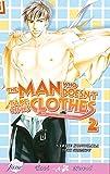 The Man Who Doesn't Take Off His Clothes Volume 2 (Yaoi Novel): (Yaoi Novel) v. 2 (Don't Worry Mama)