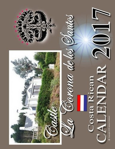 La Corona de los Santos Costa Rican Calendar 2017: With US, Canadian and Religious Holidays pdf epub