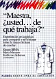 img - for Maestra, Usted ...de Que Trabaja? / Adopting Today (Spanish Edition) book / textbook / text book