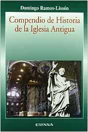Compendio de historia de la Iglesia antigua Colección Historia de ...