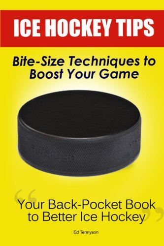 Ice Hockey Tips:  Bite-Size Techniques to Boost Your Game - Tips Hockey