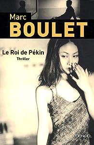 Le Roi de Pékin par Marc Boulet