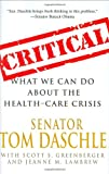 Critical, Tom Daschle and Jeanne Lambrew, 0312383010