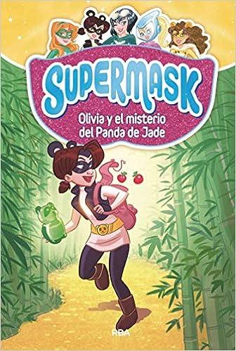 Supermask 2. Olivia Y Misterio Panda Jade por Vv.aa. Gratis