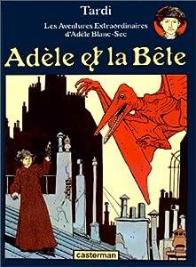 """Afficher """"Les Aventures Extraordinaires d'Adèle Blanc-Sec n° 1 Adèle et la Bête"""""""