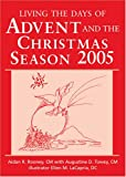 Living the Days of Advent and the Christmas Season 2005, Aidan R. Rooney, Augustine D. Towey, Ellen M. LaCapria, 0809142716