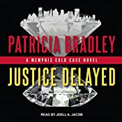 Justice Delayed: Memphis Cold Case Series, Book 1 | Patricia Bradley