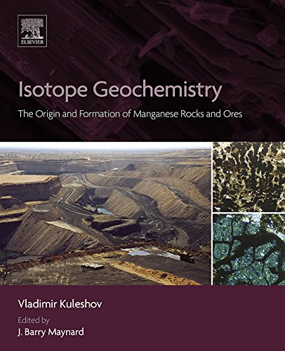 Isotope Geochemistry: The Origination and Formation of Manganese Rocks and Ores
