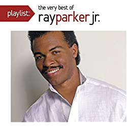 Playlist: The Very Best of Ray Parker, Jr.
