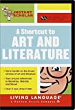 Instant Scholar: A Shortcut to Art and Literature (LL(R) Instant Scholar)
