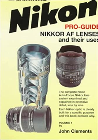 Nikon Pro-Guide: Nikkor Af Lenses and Their Uses (Photographic