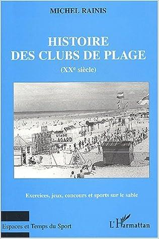 Amazon livres télécharger kindle Histoire des clubs de plages (xxe siecle). exercices jeux concours et sport by Michel Rainis en français FB2