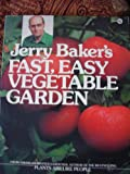 Jerry Baker's Fast, Easy Vegetable Garden, Jerry F. Baker, 0452256704