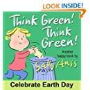 Children's Books: Think Green! Think Green! (Delightful Rhyming Bedtime Story/Picture Book About Keeping Our Earth and Environment Clean, for Beginner Readers, Ages 2-8)