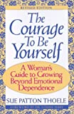 Courage to Be Yourself, Sue P. Thoele, 156731192X