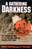 A Gathering Darkness: The Coming of War to the Far East and the Pacific, 1921-1942 (Total War: New Perspectives on World War II)