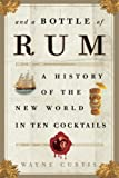 And a Bottle of Rum, Wayne Curtis, 1400051673