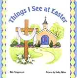 Things I See at Easter, Julie Stiegemeyer, 0758607970