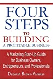 Four Steps to Building A Profitable Business, Deborah Brown-Volkman, 0595316557