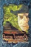 Who Was Dustin Thomas?, Patrick M. Browning, 0759667527