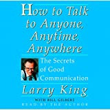 How to Talk to Anyone, Anytime, Anywhere: The