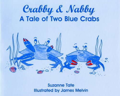 Crabby & Nabby, A Tale of Two Blue Crabs (Suzanne Tate's Nature Series) (Crab Shell Soft Season)
