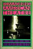 Reimagining American Theatre, Michael Brustein, 0809080583