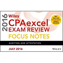 Wiley CPAexcel Exam Review July 2016 Focus Notes: Auditing and Attestation