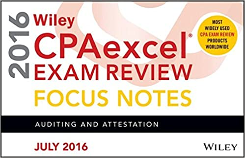 Wiley CPAexcel Exam Review July 2016 Focus Notes Auditing and Attestation