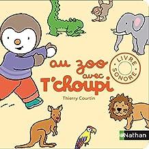 Au zoo avec T'choupi: Livre sonore