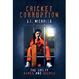 Cricket Corruption: The guilty named and shamed