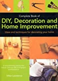 Complete Book of DIY, Decoration and Home Improvement, Mike Lawrence, 1844760030