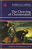 The Cleaving of Christendom, Warren H. Carroll, 0931888751