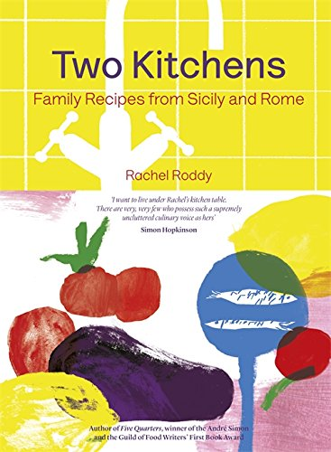 Two Kitchens: Family Recipes from Sicily and Rome by Rachel Roddy