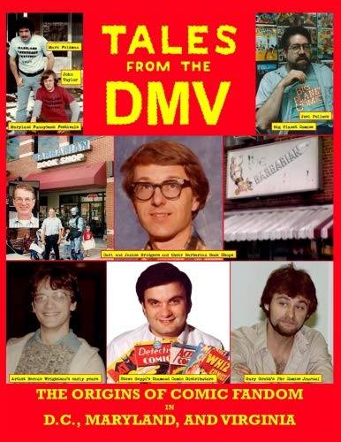 TALES FROM THE DMV:  The Origins of Comic Book Fandom in Washington D.C., Maryland, and Virginia: True Tales of Carl Bridgers' Barbarian Book Shop, ... & the Yancy Street Gazette (Volume 1)